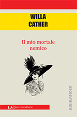 Il mio mortale nemico – W. Cather