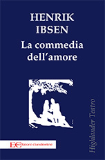 La commedia dell'amore- H. Ibsen